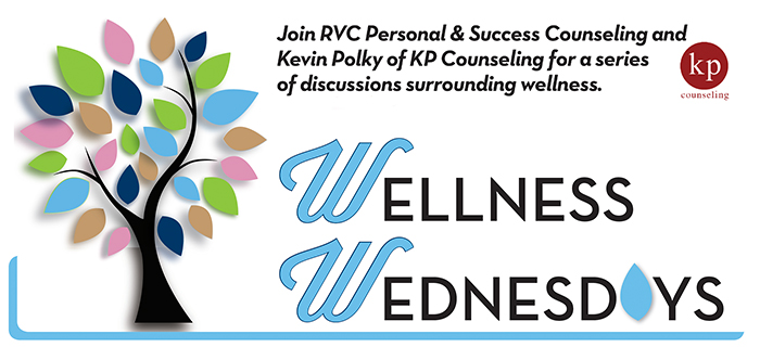 Join RVC Personal & Success Counseling and Kevin Polky of KP Counseling for a series of discussions surrounding wellness.