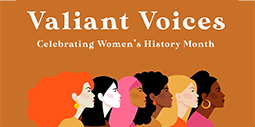 Valiant Voices: Celebrating Women's History Month
